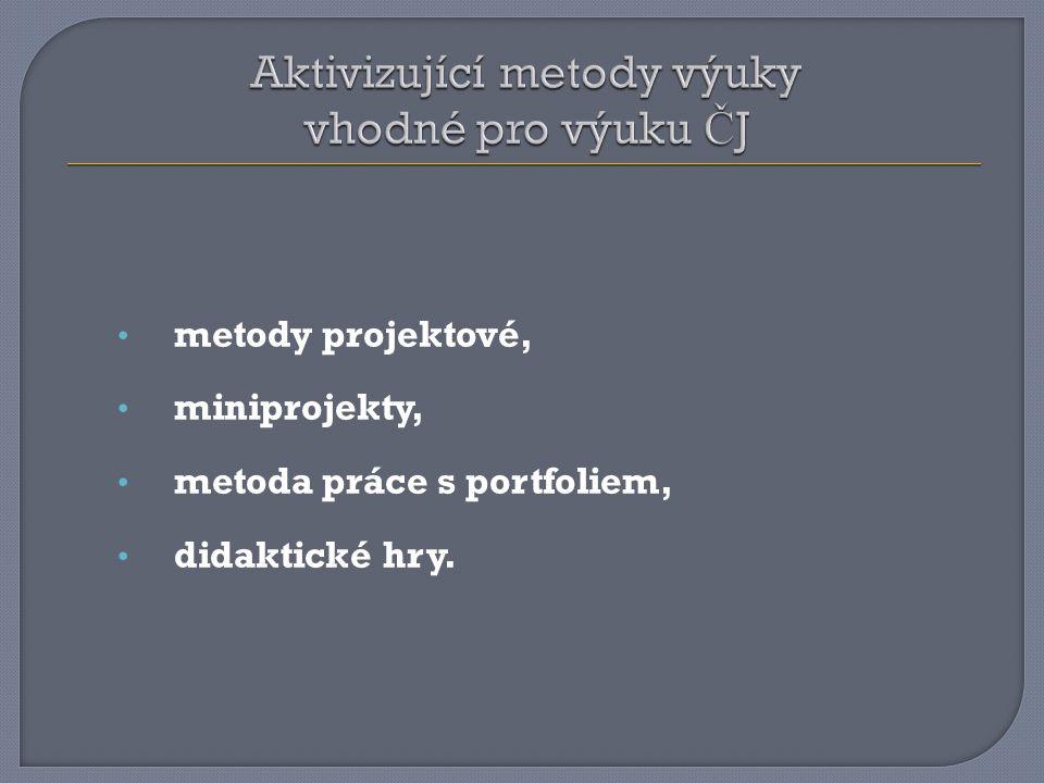 metody projektové, miniprojekty, metoda práce s portfoliem, didaktické hry.
