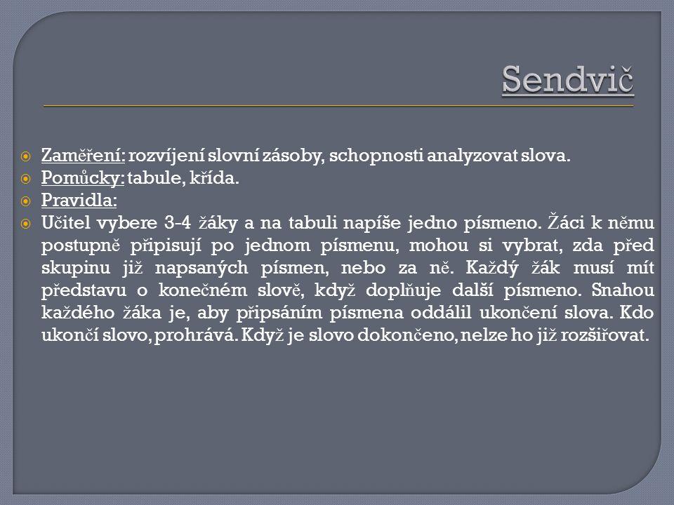  Zam ěř ení: rozvíjení slovní zásoby, schopnosti analyzovat slova.