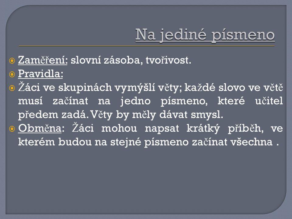  Zam ěř ení: slovní zásoba, tvo ř ivost.