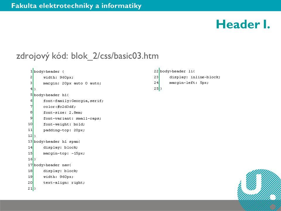Header I. zdrojový kód: blok_2/css/basic03.htm