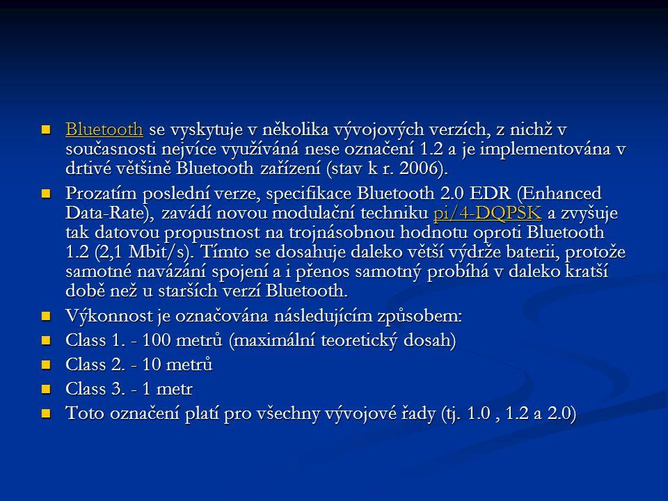 Bluetooth se vyskytuje v několika vývojových verzích, z nichž v současnosti nejvíce využíváná nese označení 1.2 a je implementována v drtivé většině Bluetooth zařízení (stav k r.
