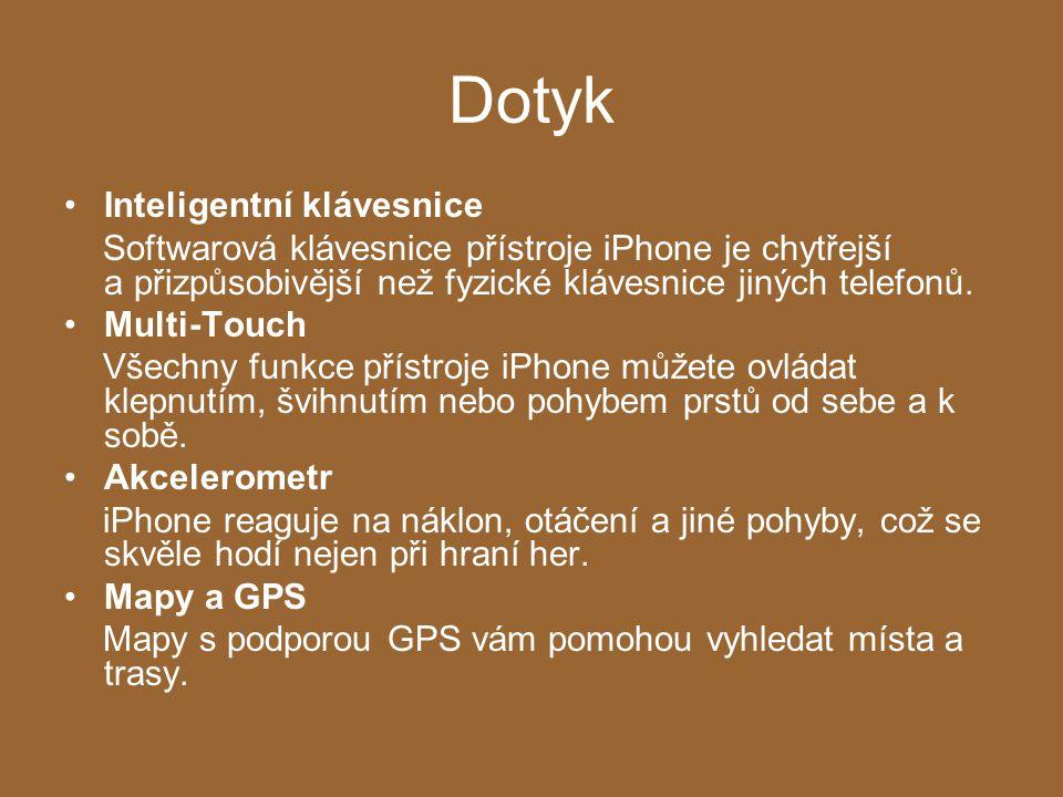 Dotyk Inteligentní klávesnice Softwarová klávesnice přístroje iPhone je chytřejší a přizpůsobivější než fyzické klávesnice jiných telefonů.