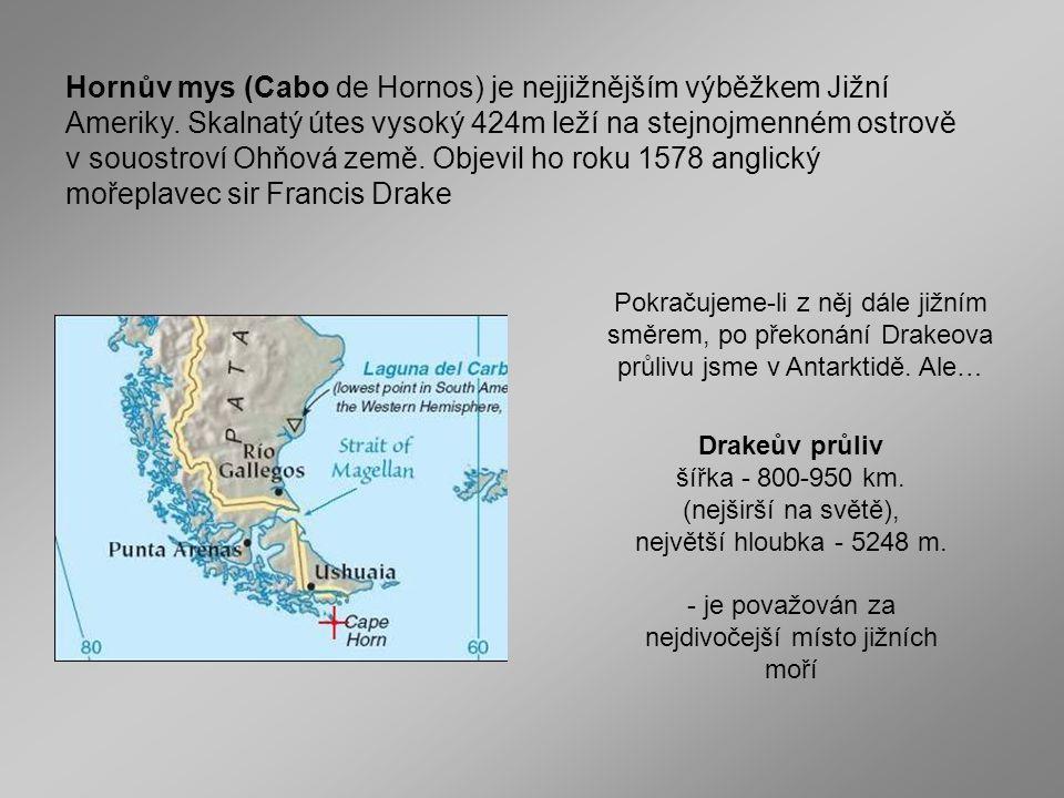 Hornův mys (Cabo de Hornos) je nejjižnějším výběžkem Jižní Ameriky.