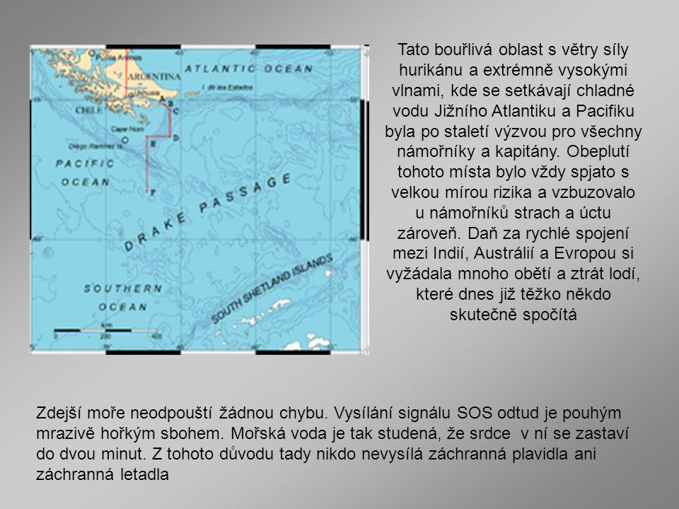 Zdejší moře neodpouští žádnou chybu.Vysílání signálu SOS odtud je pouhým mrazivě hořkým sbohem.