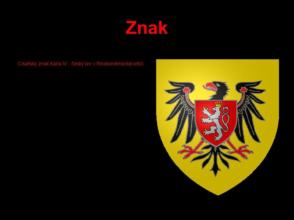 Znak Císařský znak Karla IV.: český lev v římskoněmecké orlici