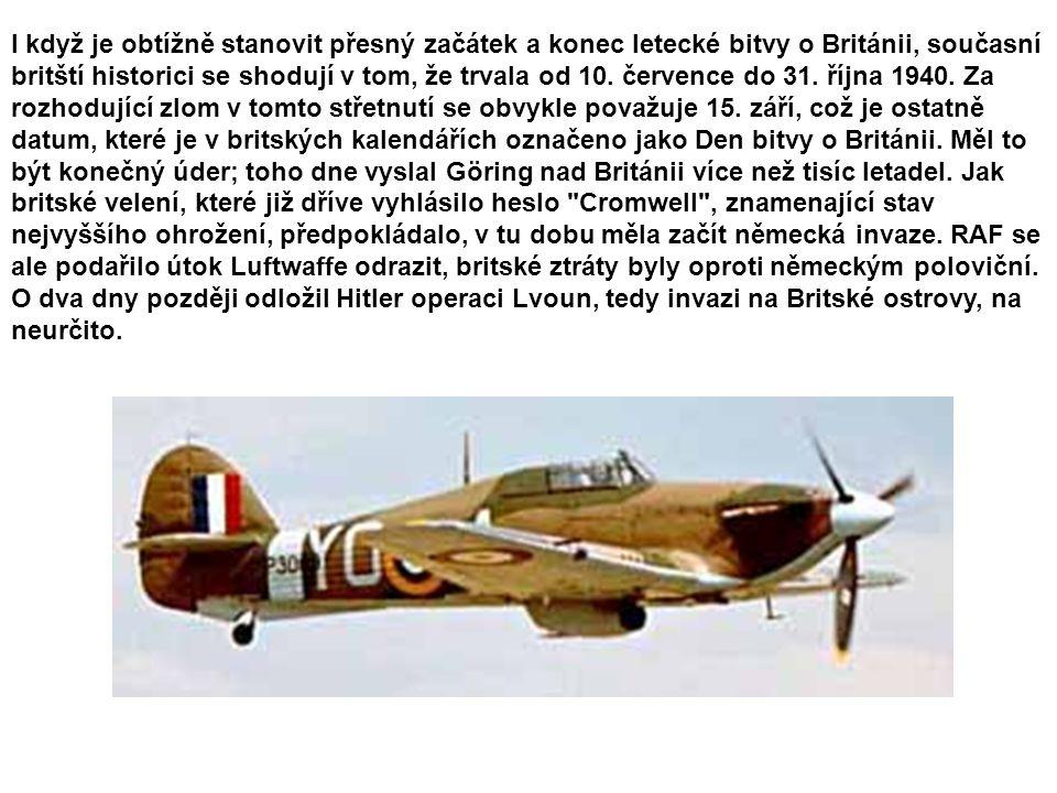 I když je obtížně stanovit přesný začátek a konec letecké bitvy o Británii, současní britští historici se shodují v tom, že trvala od 10. července do