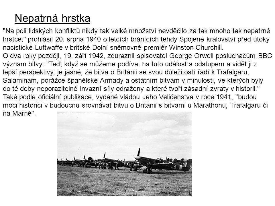 Britský historik Alan John Percivale Taylor napsal v roce 1980, že i když se tato letecká bitva odehrávala na malém prostoru, měla rozhodující strategický význam .
