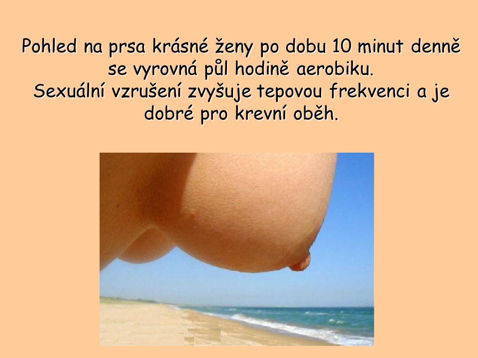 Pohled na prsa krásné ženy po dobu 10 minut denně se vyrovná půl hodině aerobiku.