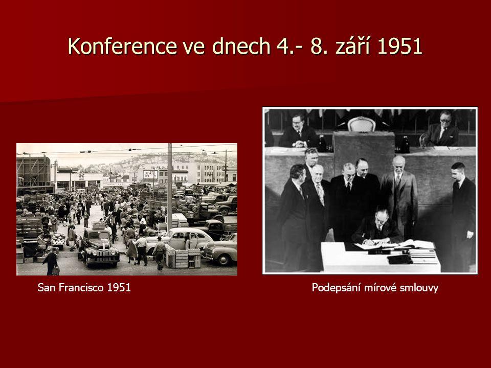 Konference ve dnech 4.- 8. září 1951 San Francisco 1951Podepsání mírové smlouvy