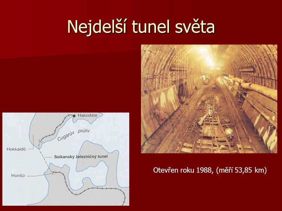 Nejdelší tunel světa Otevřen roku 1988, (měří 53,85 km)