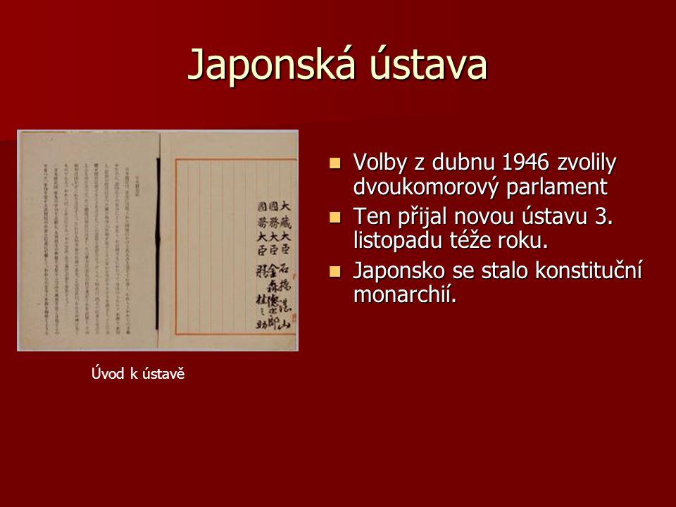 Japonská ústava Volby z dubnu 1946 zvolily dvoukomorový parlament Volby z dubnu 1946 zvolily dvoukomorový parlament Ten přijal novou ústavu 3. listopa