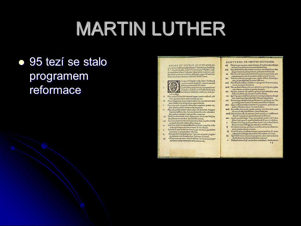95 tezí se stalo programem reformace 95 tezí se stalo programem reformace