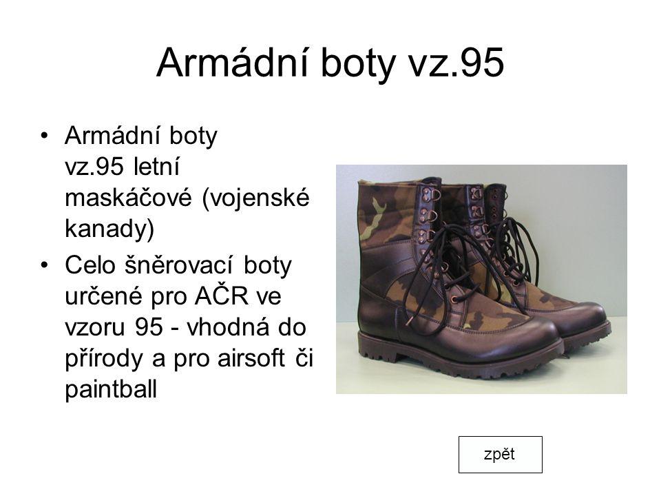 Armádní boty vz.95 Armádní boty vz.95 letní maskáčové (vojenské kanady) Celo šněrovací boty určené pro AČR ve vzoru 95 - vhodná do přírody a pro airsoft či paintball zpět