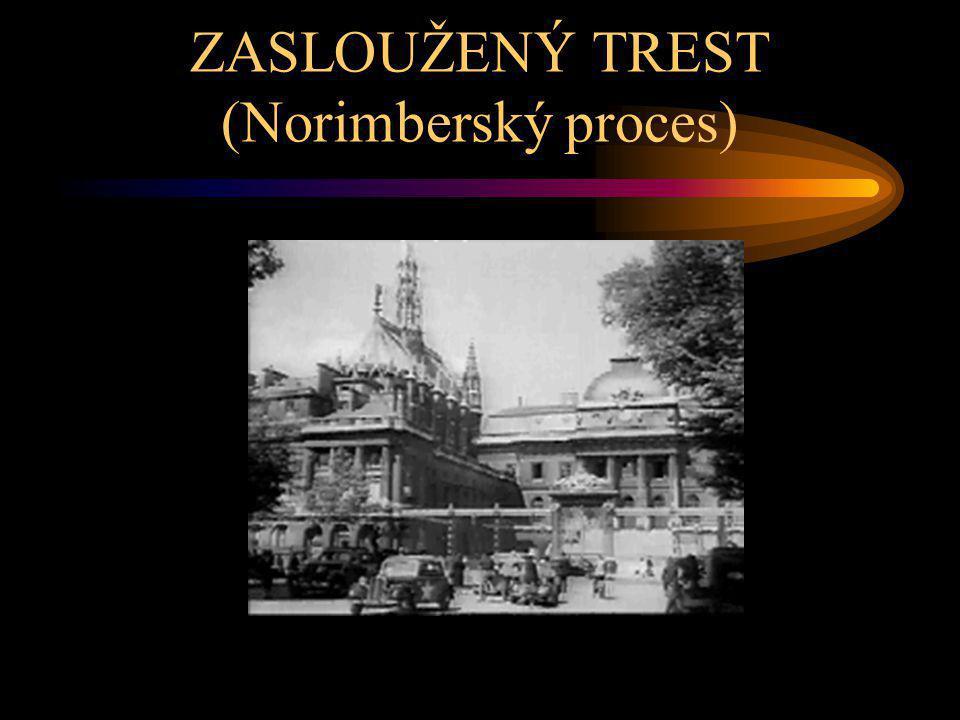 ZASLOUŽENÝ TREST (Norimberský proces)