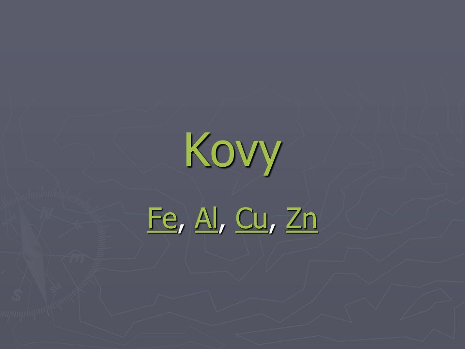 Kovy FeFe, Al, Cu, Zn AlCuZn FeAlCuZn