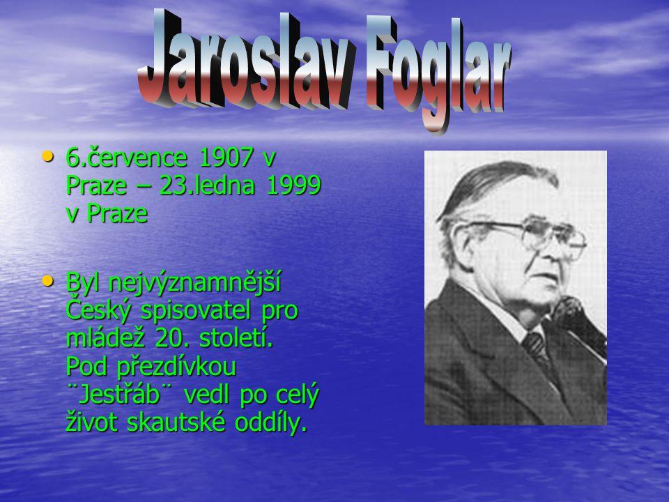 6.července 1907 v Praze – 23.ledna 1999 v Praze 6.července 1907 v Praze – 23.ledna 1999 v Praze Byl nejvýznamnější Český spisovatel pro mládež 20.