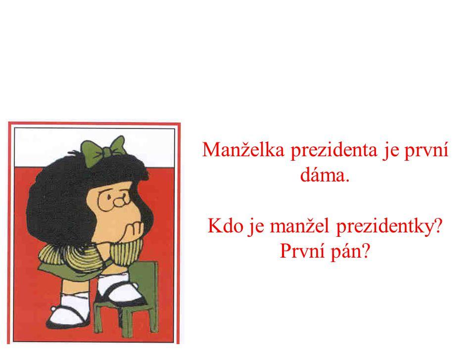 Manželka prezidenta je první dáma. Kdo je manžel prezidentky? První pán?