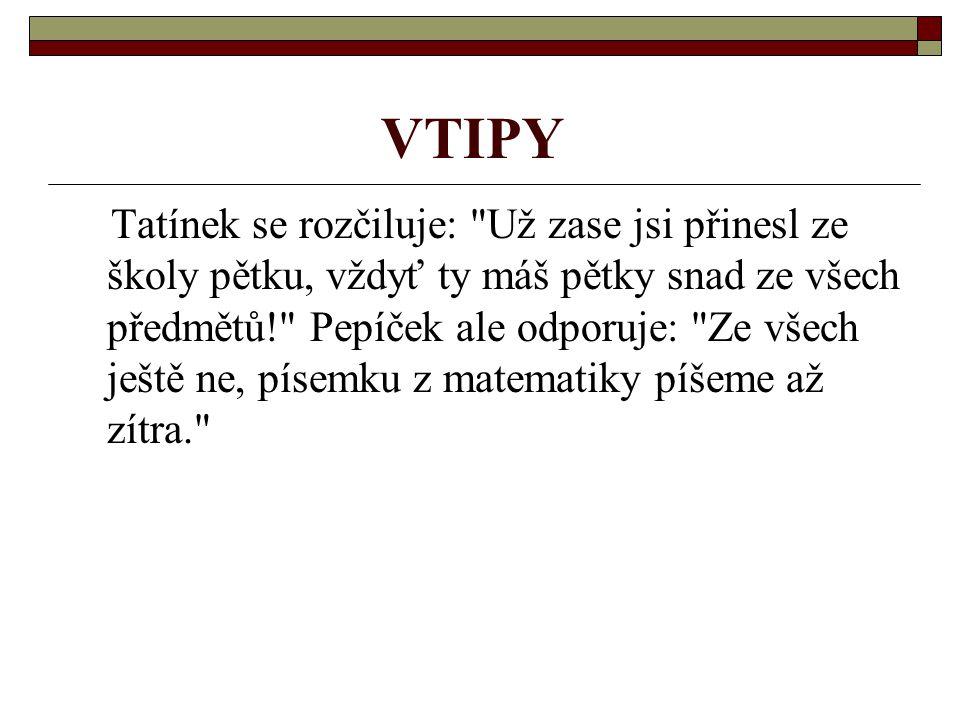 VTIPY Tatínek se rozčiluje: