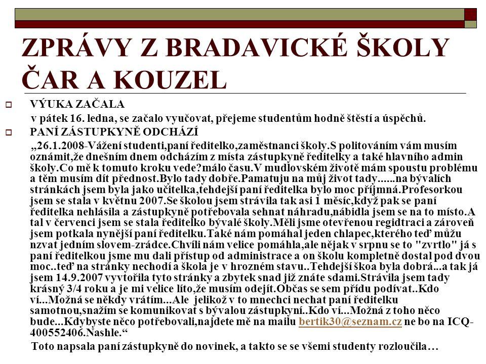 ZPRÁVY Z BRADAVICKÉ ŠKOLY ČAR A KOUZEL  VÝUKA ZAČALA v pátek 16.