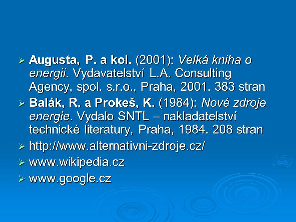  Augusta, P. a kol. (2001): Velká kniha o energii. Vydavatelství L.A. Consulting Agency, spol. s.r.o., Praha, 2001. 383 stran  Balák, R. a Prokeš, K