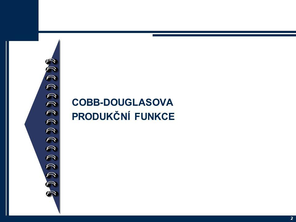 2 COBB-DOUGLASOVA PRODUKČNÍ FUNKCE