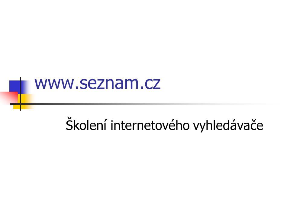 www.seznam.cz Školení internetového vyhledávače