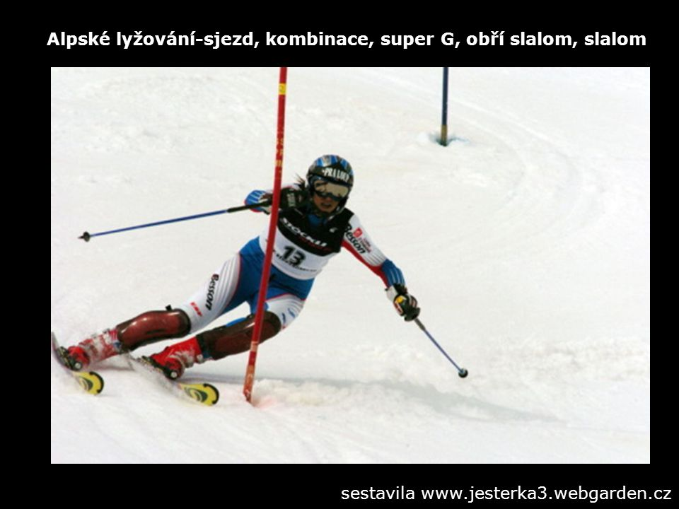 Alpské lyžování-sjezd, kombinace, super G, obří slalom, slalom sestavila www.jesterka3.webgarden.cz