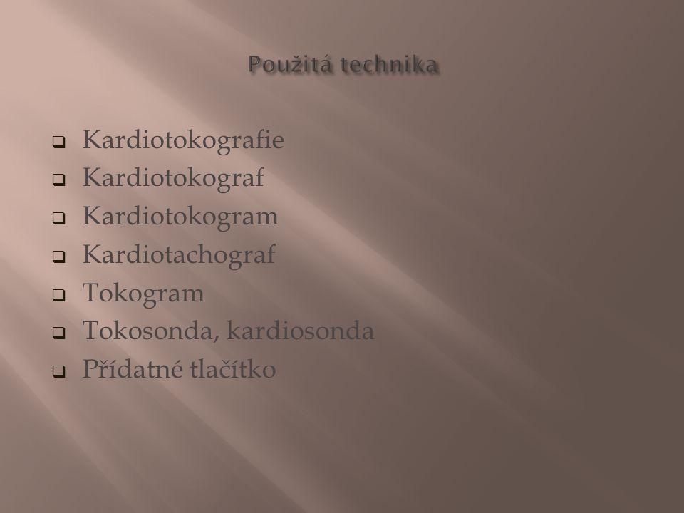  Kardiotokografie  Kardiotokograf  Kardiotokogram  Kardiotachograf  Tokogram  Tokosonda, kardiosonda  Přídatné tlačítko