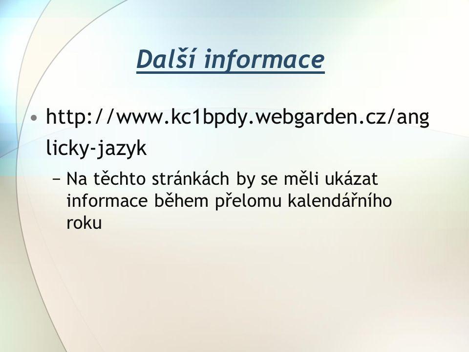 Další informace http://www.kc1bpdy.webgarden.cz/ang licky-jazyk −Na těchto stránkách by se měli ukázat informace během přelomu kalendářního roku