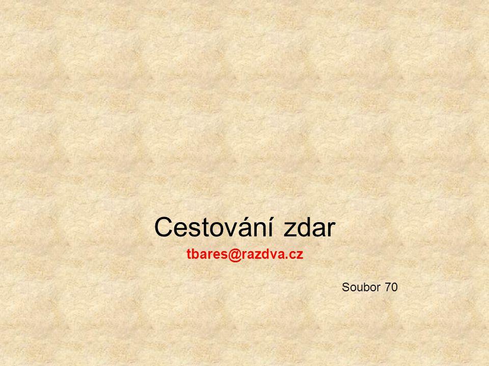 Cestování zdar tbares@razdva.cz Soubor 70