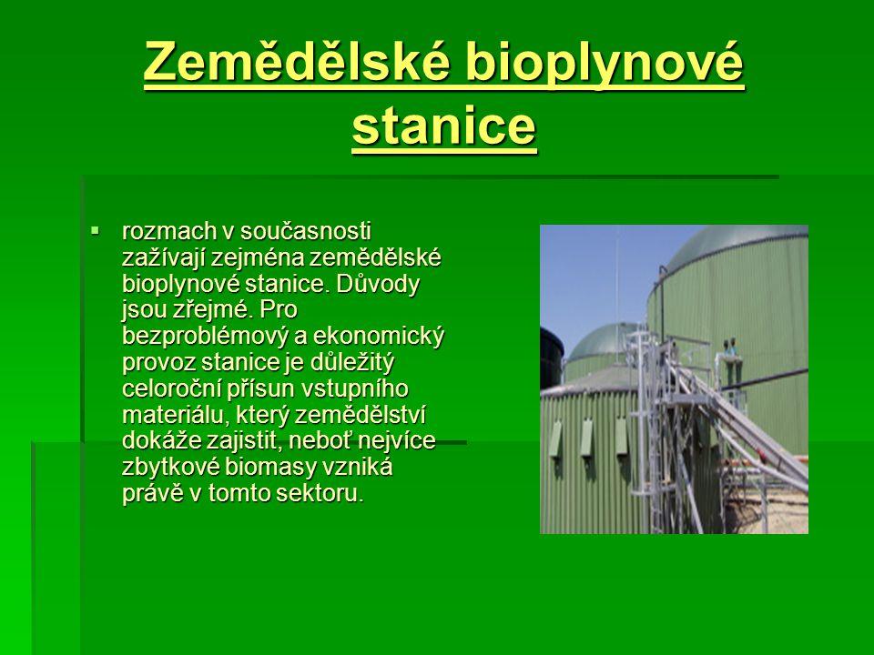 Zemědělské bioplynové stanice  rozmach v současnosti zažívají zejména zemědělské bioplynové stanice. Důvody jsou zřejmé. Pro bezproblémový a ekonomic