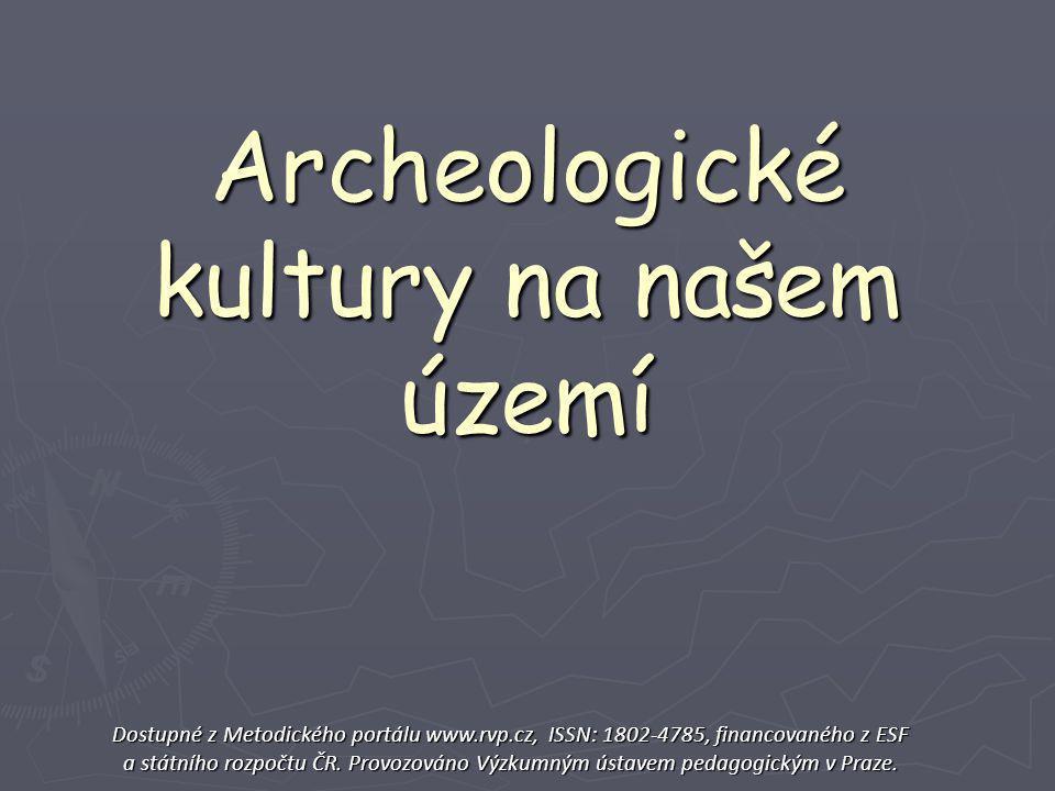 Nejprve to zásadní… ► Co to tedy archeologická kultura je.