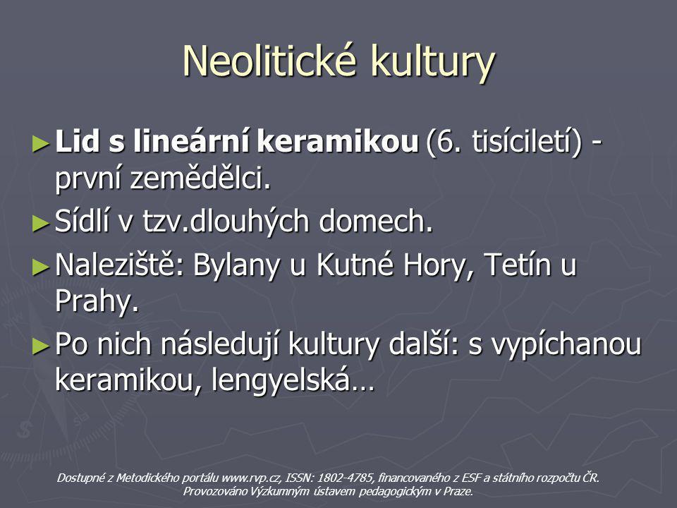 Eneolitické kultury ► České země se v tomto období stávají doslova křižovatkou kultur.