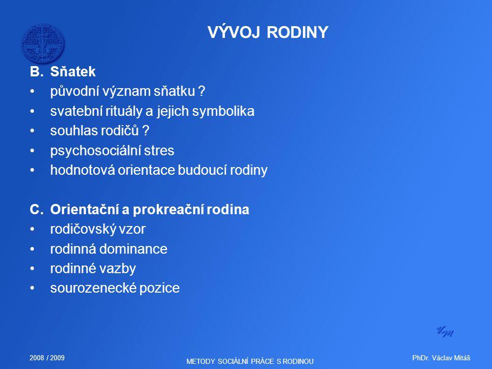 PhDr.Václav Mitáš2008 / 2009 METODY SOCIÁLNÍ PRÁCE S RODINOU B.Sňatek původní význam sňatku .