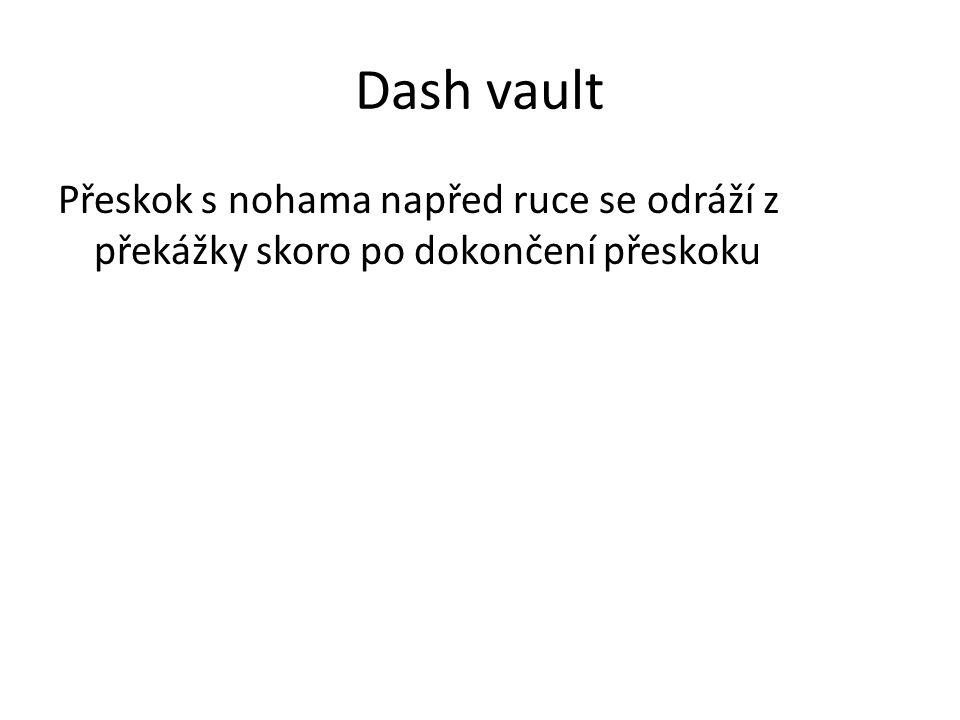 Dash vault Přeskok s nohama napřed ruce se odráží z překážky skoro po dokončení přeskoku