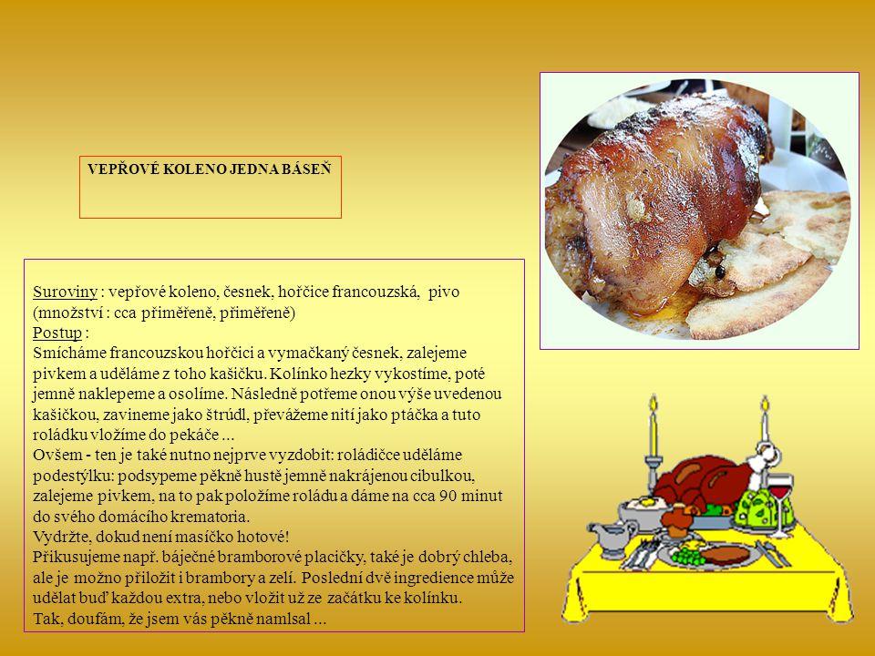 1. Ohnivá pánev čerta Šmajstrla Suroviny: 200 g vepřového plecka /kotlet bez kostí/ 400 g kuřecích řízků 200 g klobásky 1 červená paprika 1 zelená pap