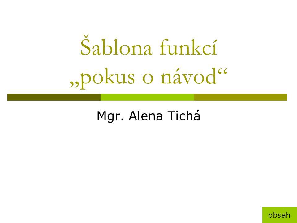 """Šablona funkcí """"pokus o návod"""" Mgr. Alena Tichá obsah"""