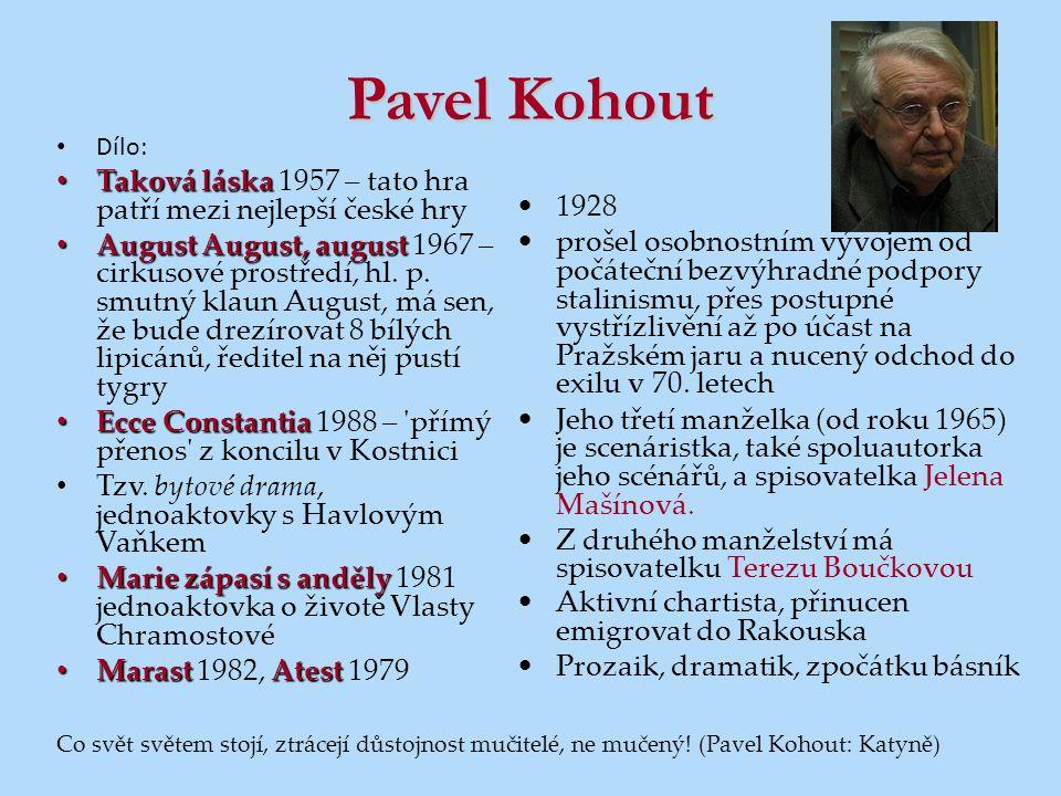 Pavel Kohout 1928 prošel osobnostním vývojem od počáteční bezvýhradné podpory stalinismu, přes postupné vystřízlivění až po účast na Pražském jaru a n