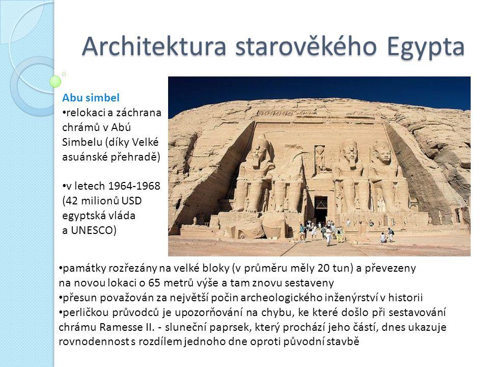 Architektura starověkého Egypta památky rozřezány na velké bloky (v průměru měly 20 tun) a převezeny na novou lokaci o 65 metrů výše a tam znovu sesta