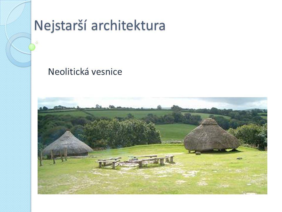 Nejstarší architektura Neolitická vesnice