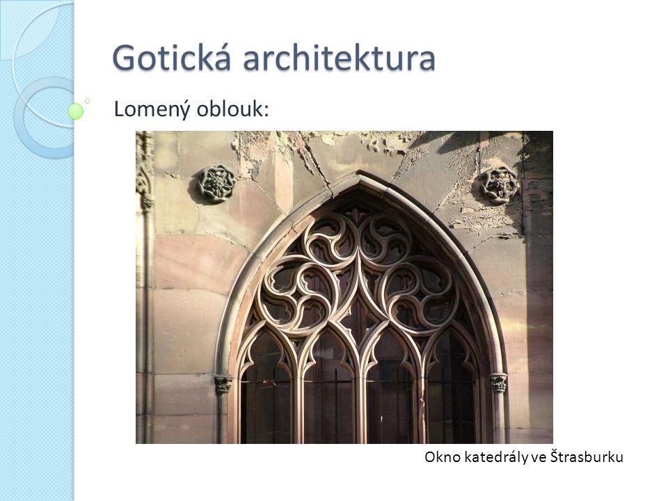 Gotická architektura Lomený oblouk: Okno katedrály ve Štrasburku