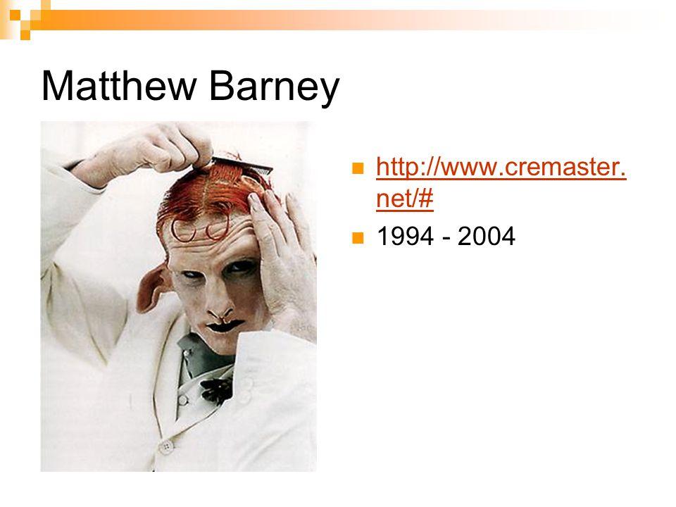 http://www.cremaster. net/# http://www.cremaster. net/# 1994 - 2004
