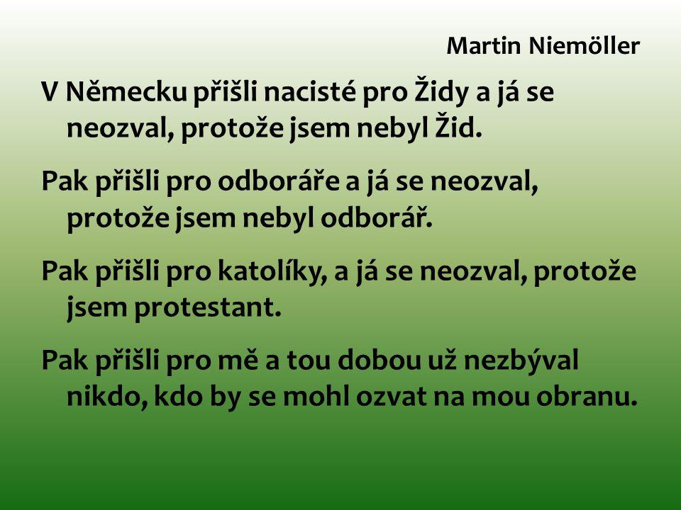 Martin Niemöller V Německu přišli nacisté pro Židy a já se neozval, protože jsem nebyl Žid.