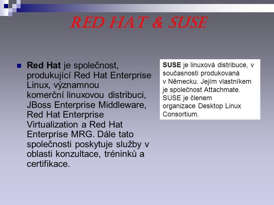 Red Hat & SuSE Red Hat je společnost, produkující Red Hat Enterprise Linux, významnou komerční linuxovou distribuci, JBoss Enterprise Middleware, Red