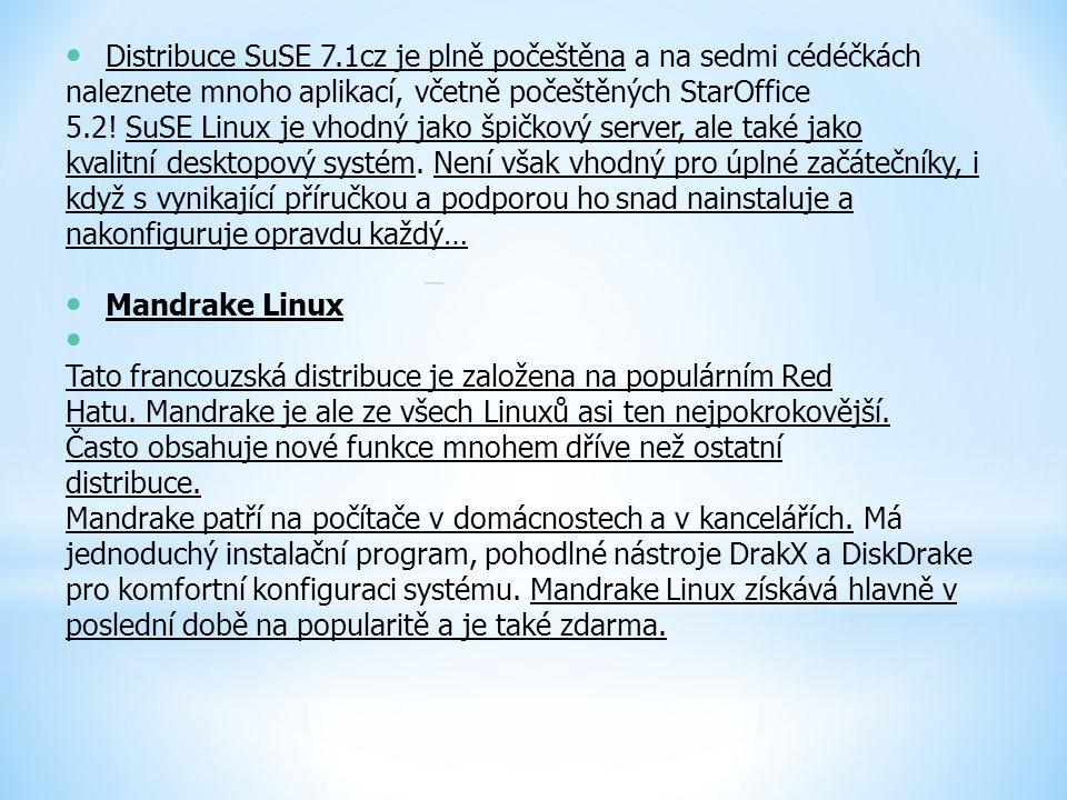 Distribuce SuSE 7.1cz je plně počeštěna a na sedmi cédéčkách naleznete mnoho aplikací, včetně počeštěných StarOffice 5.2! SuSE Linux je vhodný jako šp