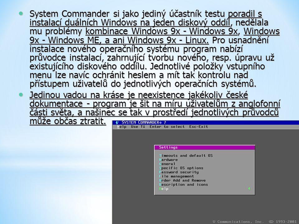 System Commander si jako jediný účastník testu poradil s instalací duálních Windows na jeden diskový oddíl, nedělala mu problémy kombinace Windows 9x