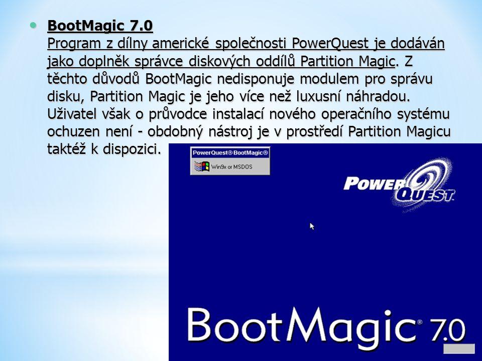 BootMagic 7.0 Program z dílny americké společnosti PowerQuest je dodáván jako doplněk správce diskových oddílů Partition Magic. Z těchto důvodů BootMa