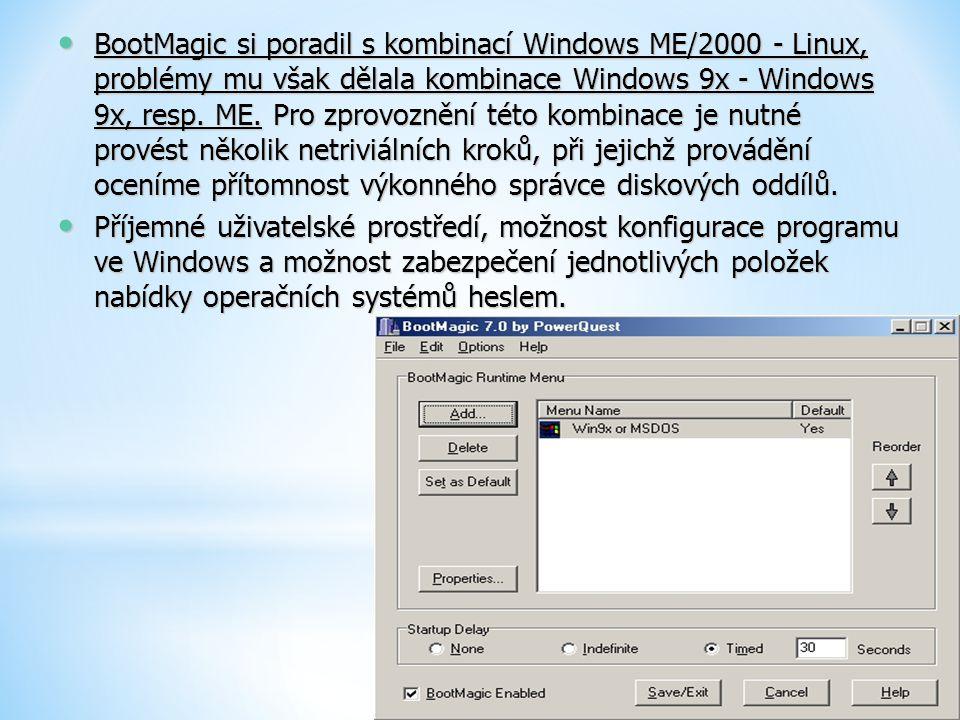 BootMagic si poradil s kombinací Windows ME/2000 - Linux, problémy mu však dělala kombinace Windows 9x - Windows 9x, resp. ME. Pro zprovoznění této ko