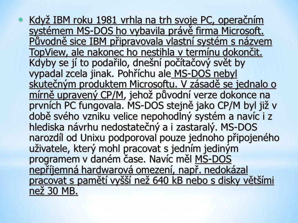 Když IBM roku 1981 vrhla na trh svoje PC, operačním systémem MS-DOS ho vybavila právě firma Microsoft. Původně sice IBM připravovala vlastní systém s