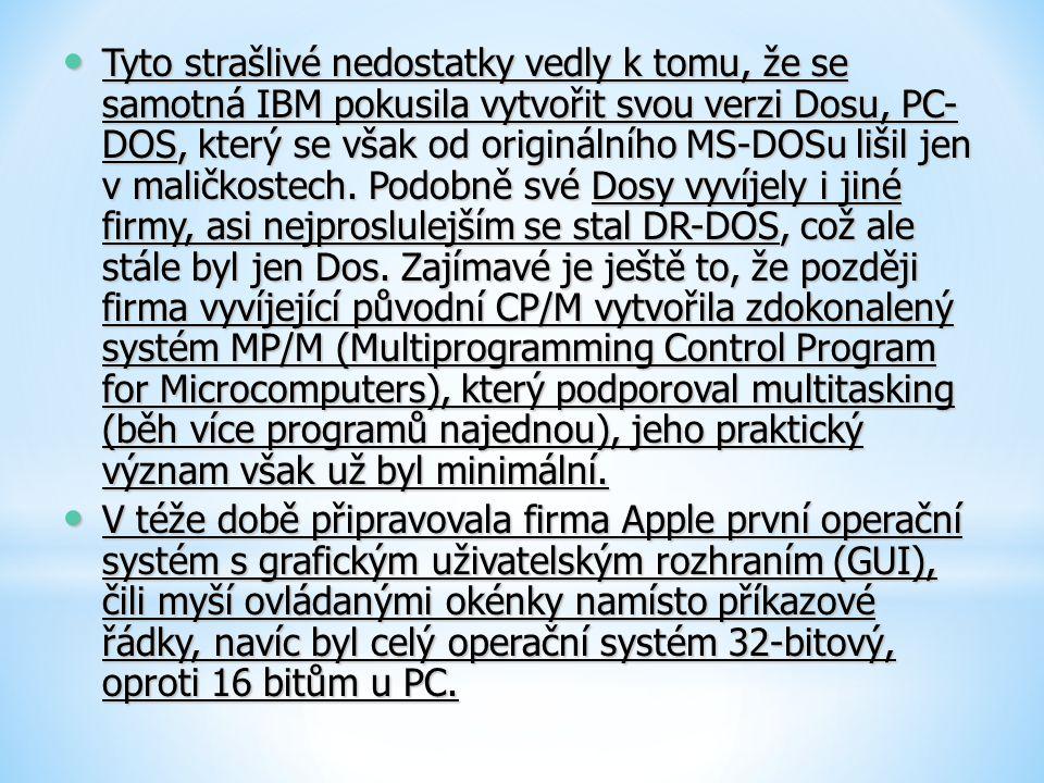 Tyto strašlivé nedostatky vedly k tomu, že se samotná IBM pokusila vytvořit svou verzi Dosu, PC- DOS, který se však od originálního MS-DOSu lišil jen